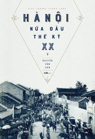 """""""Hà Nội nửa đầu thế kỉ 20"""", bộ sách sử quý giá của Thủ đô"""